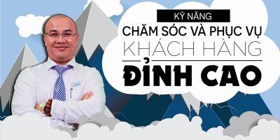 Kỹ năng chăm sóc và phục vụ khách hàng đỉnh cao - Nguyễn Bá Dương
