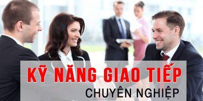 Kỹ năng giao tiếp chuyên nghiệp - Nguyễn Bá Dương