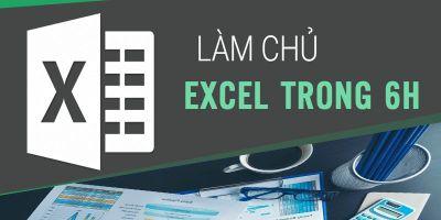 Làm chủ Excel trong 6h - Thanh Tùng Nguyễn