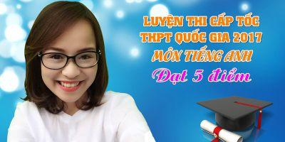 Luyện Thi Cấp tốc THPT Quốc Gia 2017 môn Tiếng Anh (Đạt 5 điểm) - Nguyễn Thị Huyền Trang (Trang Anh)