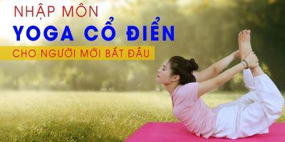 Nhập môn Yoga Cổ Điển cho người mới bắt đầu