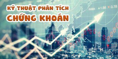 Phân tích kỹ thuật và một số chỉ báo thông dụng nhất trong đầu tư chứng khoán