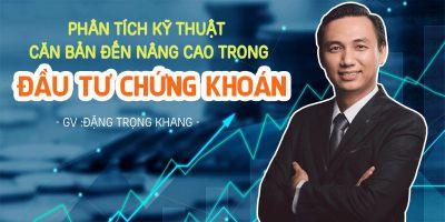Phân tích kỹ thuật Căn bản đến Nâng cao trong đầu tư chứng khoán