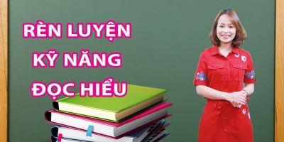 Rèn luyện kỹ năng đọc hiểu - Nguyễn Thị Huyền Trang (Trang Anh)