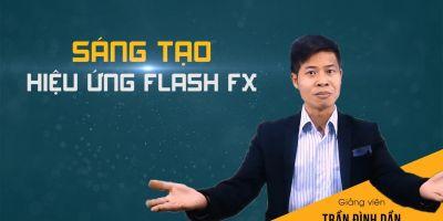Sáng tạo hiệu ứng Flash Fx: Khói - Nước - Lửa - Điện
