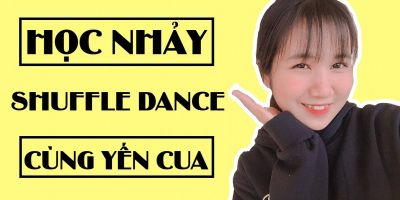Học nhảy Shuffle Dance cùng Yến Cua - Sweet Media