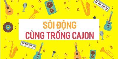 Sôi động cùng trống Cajon - Nguyễn Đức Duy Kha