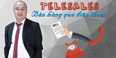 Telesales - Bán hàng qua điện thoại - Nguyễn Bá Dương