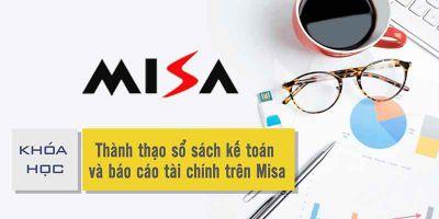 Thành thạo sổ sách kế toán và báo cáo tài chính trên Misa
