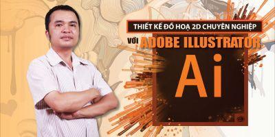 Thiết kế đồ hoạ 2D chuyên nghiệp với Adobe Illustrator - Nguyễn Đức Minh