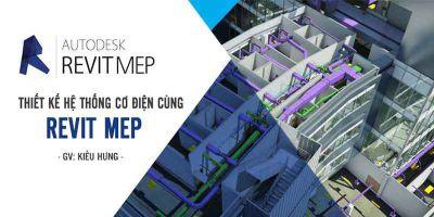 Thiết kế hệ thống Cơ điện cùng Revit MEP