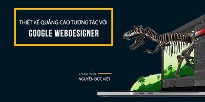 Thiết kế quảng cáo tương tác với Google WebDesigner - Nguyễn Đức Việt