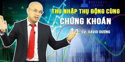 Thu nhập thụ động cùng chứng khoán - Nguyễn Bá Dương