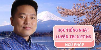 Học Tiếng Nhật - Luyện Thi JLPT N5 ngữ pháp