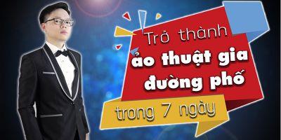 Trở thành ảo thuật gia đường phố trong 7 ngày - Phan Xuân An Bình