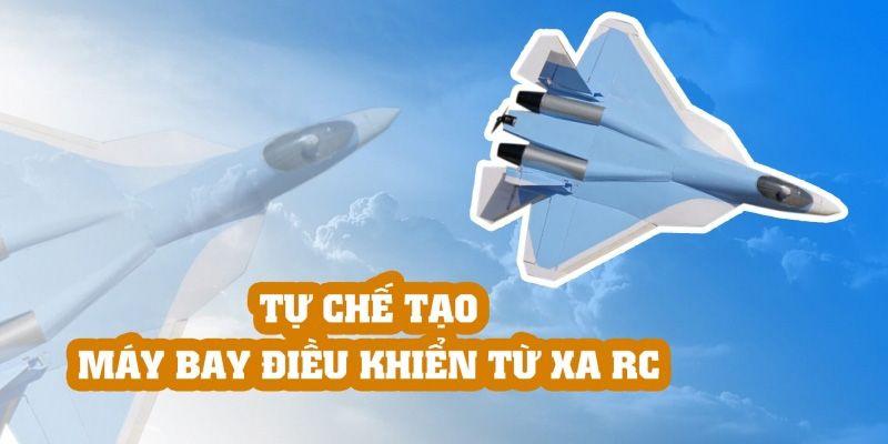 Khóa học Tự chế tạo máy bay điều khiển từ xa RC đang giảm giá – Khóa học online ưu đãi 40%