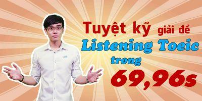 Tuyệt kỹ giải đề listening toeic trong 69.96s