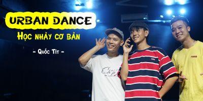 Urban Dance - Nhảy hiện đại cơ bản phần 1