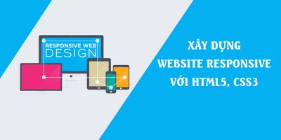 Xây dựng Website Responsive với HTML5, CSS3