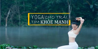 Yoga cho trái tim khỏe mạnh