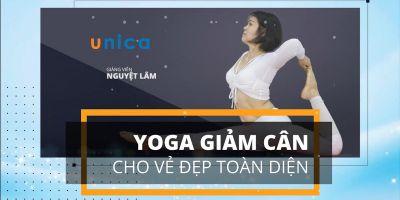 Yoga giảm cân cho vẻ đẹp toàn diện
