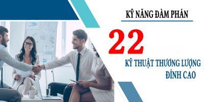Kỹ năng đàm phán - 22 Kỹ thuật thương lượng đỉnh cao