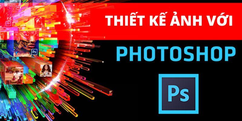 Thiết kế ảnh với photoshop