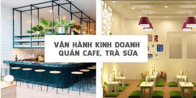 Vận hành kinh doanh quán cafe, trà sữa