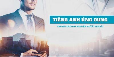 Tiếng Anh ứng dụng trong doanh nghiệp nước ngoài