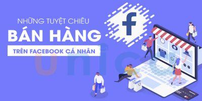 Những tuyệt chiêu bán hàng trên facebook cá nhân - Bùi Quang Dương