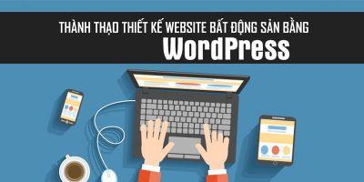 Thành thạo thiết kế website bất động sản bằng WordPress
