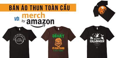 Bán áo thun toàn cầu với Merch By Amazon
