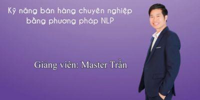 Kỹ năng bán hàng chuyên nghiệp bằng phương pháp NLP