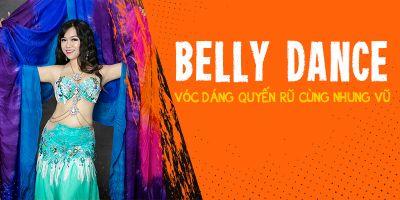 Belly Dance - Vóc dáng quyến rũ cùng Nhung Vũ - Vũ Tuyết Nhung