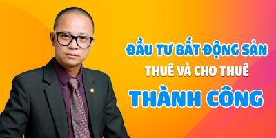 Khóa học đầu tư bất động sản thuê và cho thuê thành công - Phạm Văn Nam