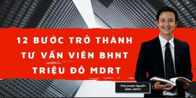 12 bước trở thành Tư Vấn Viên triệu đô (MDRT) - Joseph Nguyễn