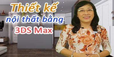Thiết kế nội thất bằng 3D-Max
