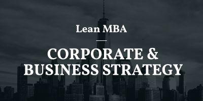 Lean MBA - Xây dựng Hệ thống Chiến lược Cấp cao
