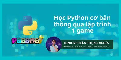 Học python căn bản thông qua lập trình 1 game - Đinh Nguyễn Trọng Nghĩa