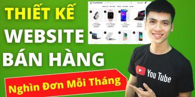 Thiết Kế Website Bán Hàng Chuyên Nghiệp, Chuẩn SEO Cho Người Mới