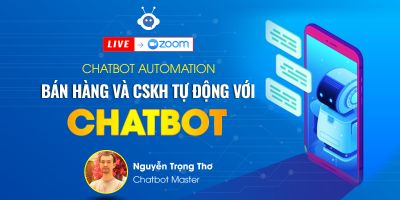 Chatbot Automation - Bán hàng và CSKH Tự động với Chatbot - Nguyễn Trọng Thơ