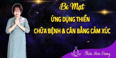Bí mật ứng dụng Thiền Chữa Bệnh & Cân Bằng Cảm Xúc cùng Thiền Hiên Dương