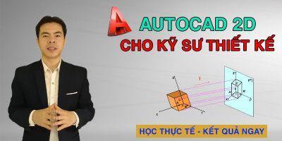 Autocad 2D cho kỹ sư thiết kế