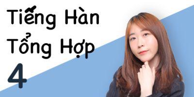 Chinh phục tiếng Hàn trung cấp 2: Tiếng Hàn chuyên nghiệp