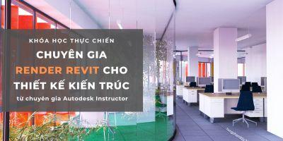 Chuyên gia Render Revit cho Thiết kế Kiến trúc