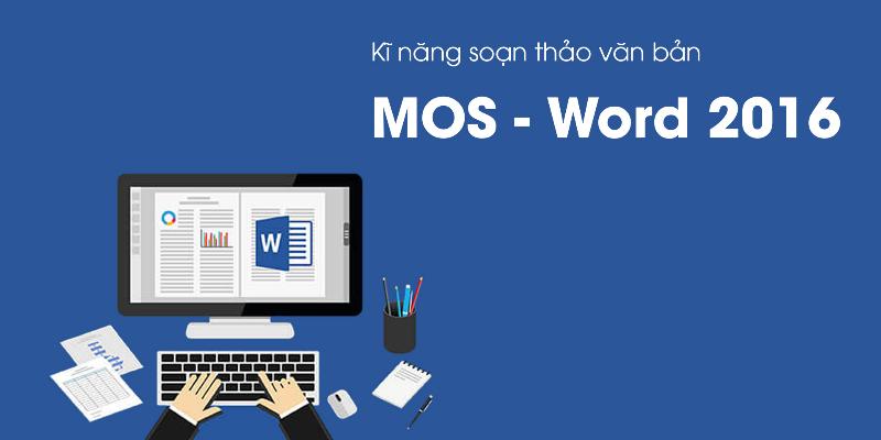 Kĩ năng soạn thảo văn bản MOS - Word 2016 - 3816830 , 856 , 338_856 , 500000 , Ki-nang-soan-thao-van-ban-MOS-Word-2016-338_856 , unica.vn , Kĩ năng soạn thảo văn bản MOS - Word 2016