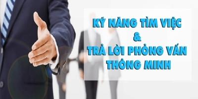 Kỹ năng tìm việc và trả lời phỏng vấn thông minh - Nguyễn Hoàng Khắc Hiếu