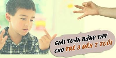 Giải toán bằng tay cho trẻ 3 đến 7 tuổi