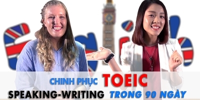 Chinh phục Toeic Speaking-writing trong 90 ngày