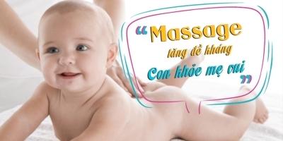 Massage tăng đề kháng - Con khỏe mẹ vui